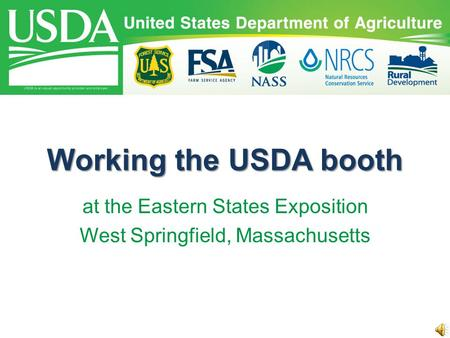 Working the USDA booth at the Eastern States Exposition West Springfield, Massachusetts.