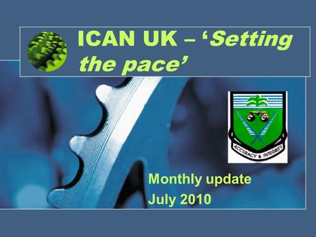 ICAN UK – Setting the pace Monthly update July 2010.