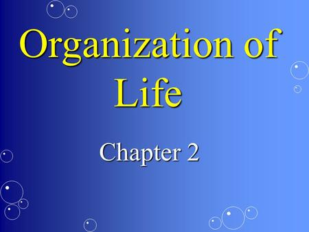 Organization of Life Chapter 2.