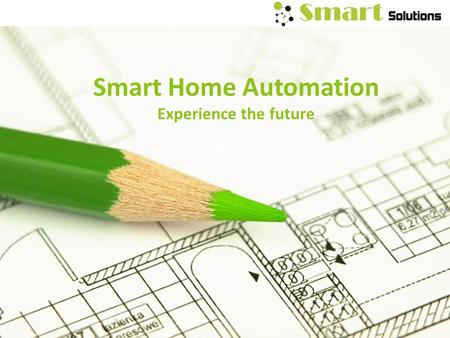 Smart Home Automation Experience the future.