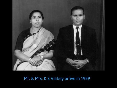 Mr. & Mrs. K.S Varkey arrive in 1959. Our Own English High School opens in 1968.