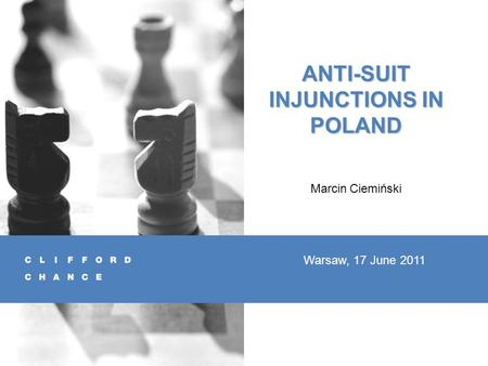 ANTI-SUIT INJUNCTIONS IN POLAND Marcin Ciemiński Warsaw, 17 June 2011.
