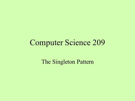 Computer Science 209 The Singleton <strong>Pattern</strong>. Random <strong>Numbers</strong> System.out.println((int)(<strong>Math</strong>.random() * 6) + 1); <strong>Math</strong>.random() uses a single generator that.