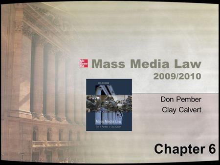 Mass Media Law 2009/2010 Don Pember Clay Calvert Chapter 6.