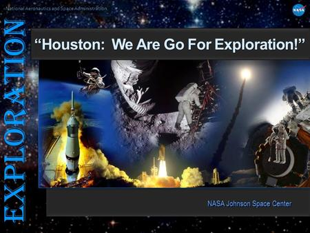 """Houston: We Are Go For Exploration!"""