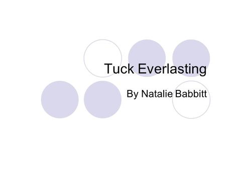 Tuck Everlasting By Natalie Babbitt. Chapter 1 Draw a picture of what you think Treegap looks like.
