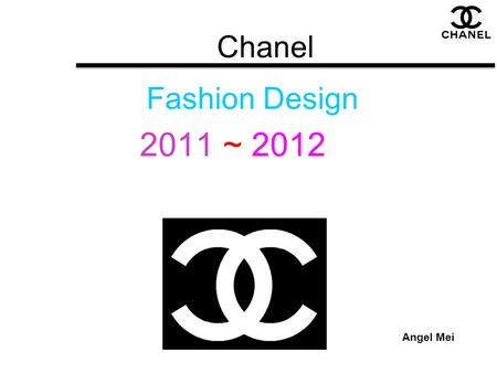 Chanel Fashion Design 2011 ~ 2012 Angel Mei.