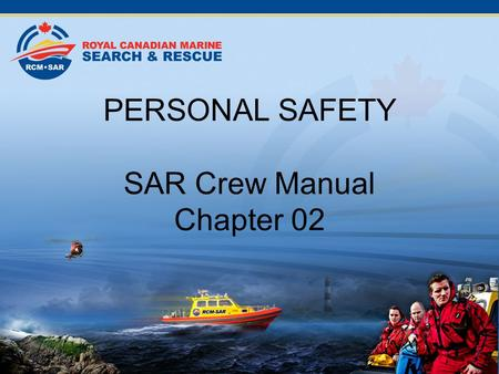PERSONAL SAFETY SAR Crew Manual Chapter 02. Why?