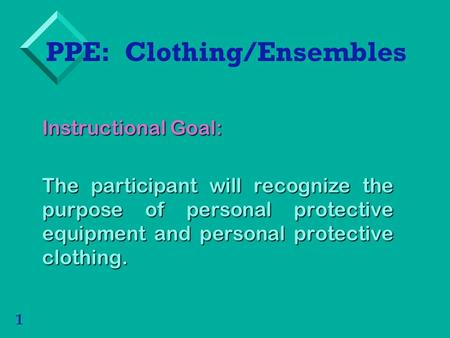 PPE: Clothing/Ensembles
