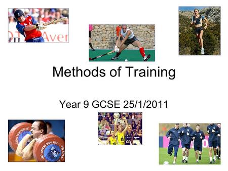 Methods of Training Year 9 GCSE 25/1/2011. To identify and explore different types of training. To relate these training methods to specific performers.