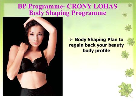 BP Programme- CRONY LOHAS Body Shaping Programme