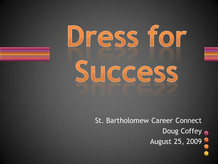 St. Bartholomew Career Connect Doug Coffey August 25, 2009.