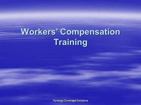 Synergy Coverage Solutions Workers Compensation Training.