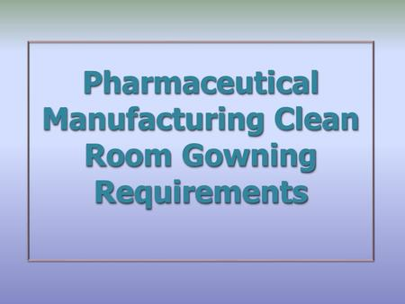 Pharmaceutical Manufacturing Clean
