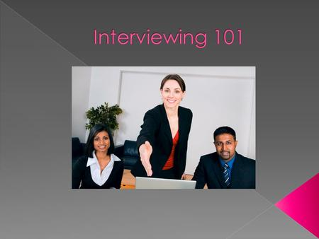 Preparation What to bring Appearance Traditional interview Phone interview Final notes.