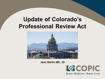 Update of Colorados Professional Review Act Jean Martin MD, JD.
