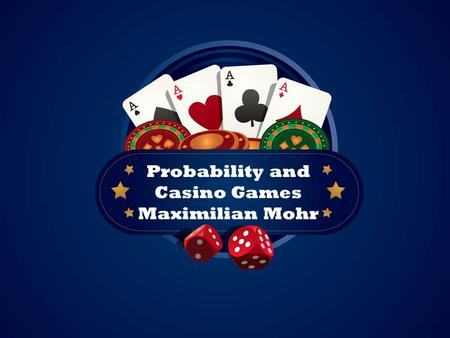 Probability and Casino Games Maximilian Mohr. Gamblers Fallacy Roulette Wheel Shooting Craps Permutations and Combinations Poker Hands Overview.