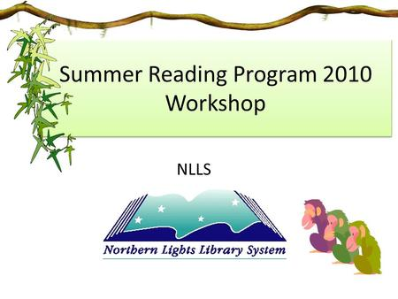 Summer Reading Program 2010 Workshop NLLS. Ice Breakers Know Your Neighbor 1. Separate into groups of five. Ask each person to <strong>write</strong> down something interesting.