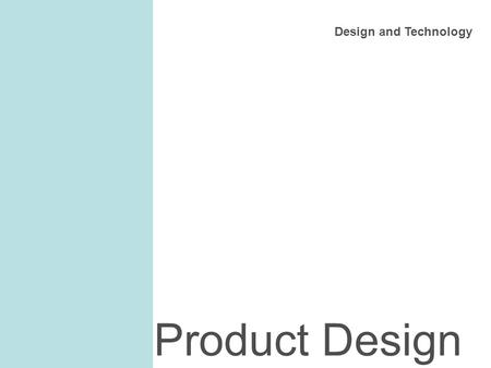 Design and Technology Product Design. How does this relate to the real world? What will you do at GCSE? Examples CAD/CAM A future in Product Design Will.