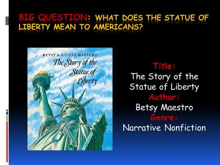 Big Question: What does the statue of liberty mean to americans?