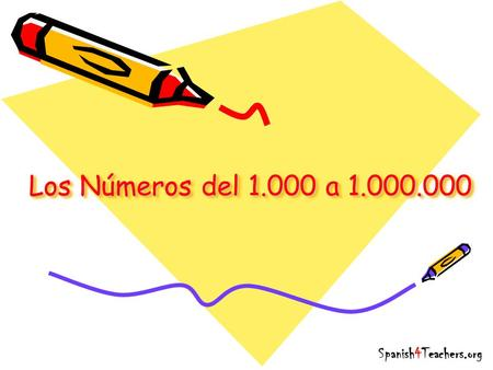 Los Números del 1.000 a 1.000.000 Spanish4Teachers.org.