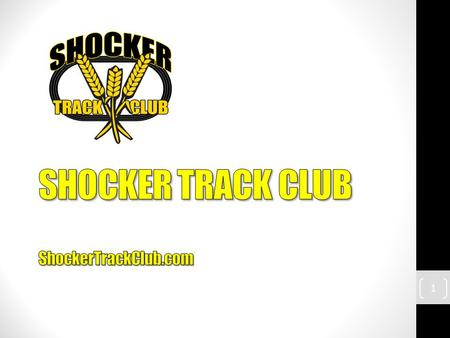 1. Mission The Shocker Track Club, Inc., (STC) is a 501(C)(3) organization that helps support Wichita area Track and Field and Cross Country activities.