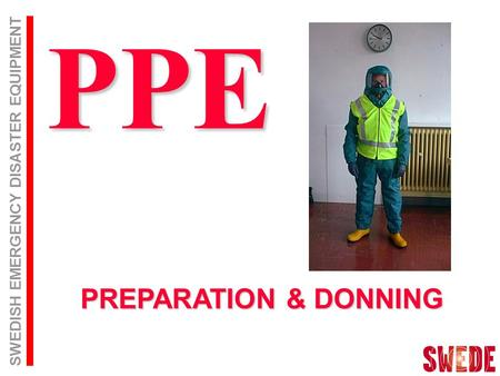 SWEDISH EMERGENCY DISASTER EQUIPMENT PREPARATION & DONNING PPE.
