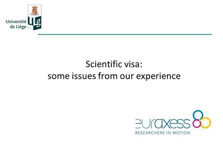Scientific visa: some issues from our experience.