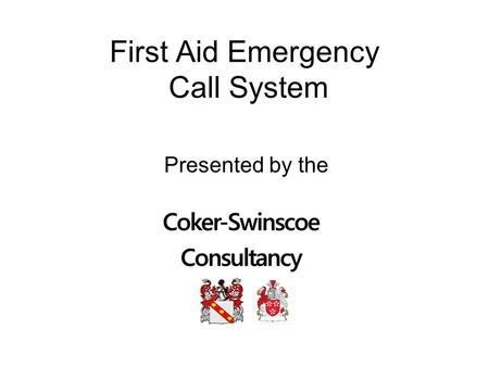 First Aid Emergency Call System Presented by the.