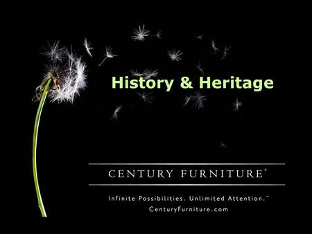 History & Heritage. Our slogan is more than a platitude. It is a promise that each employee and purveyor of our products makes to you. With our unrivaled.