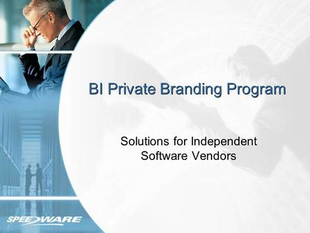 BI Private Branding Program Solutions for Independent Software Vendors.