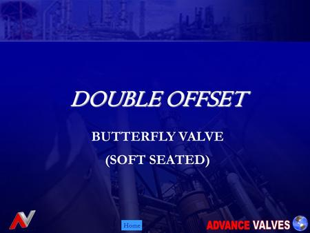 Home DOUBLE OFFSET DOUBLE OFFSET BUTTERFLY VALVE (SOFT SEATED)