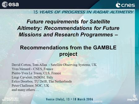 Future requirements for Satellite Altimetry: Recommendations for Future Missions and Research Programmes – Recommendations from the GAMBLE project David.