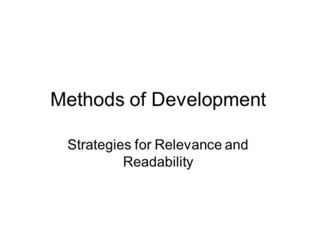Methods of Development Strategies for Relevance and Readability.