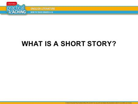 WHAT IS A SHORT STORY?.