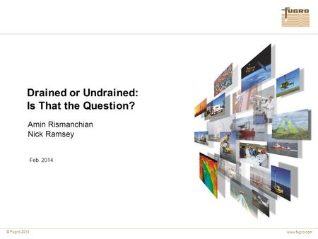 Drained or Undrained: Is That the Question? Amin Rismanchian