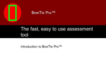 The fast, easy to use assessment tool