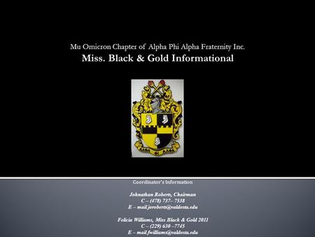 Miss. Black & Gold Informational