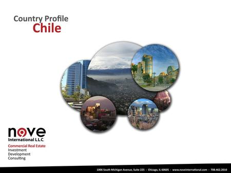 Chile More evolved financial markets – closer to U.S model than other Latin American countries Dynamic market-oriented economy which is characterized.