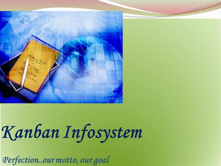 Kanban Infosystem Perfection..our motto, our goal.