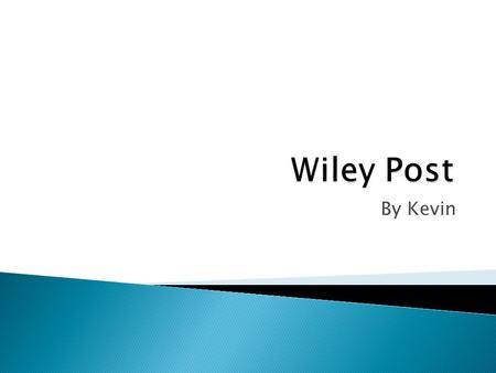 Wiley Post By Kevin.