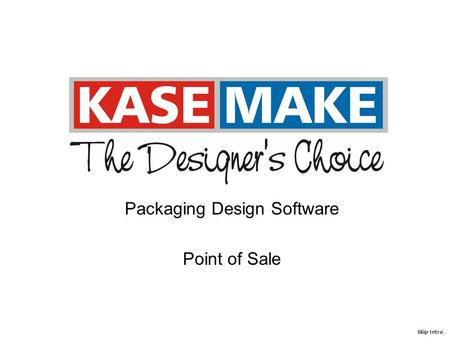 Packaging Design Software Point of Sale Skip Intro.