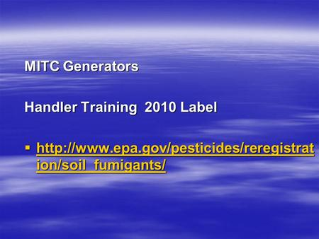 MITC Generators Handler Training 2010 Label  ion/soil_fumigants/  ion/soil_fumigants/