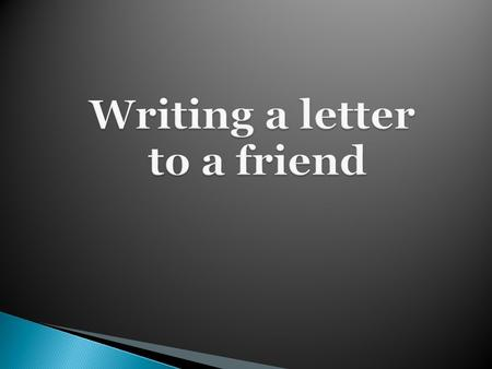 to study how to write a personal letter 1. - know requirements to such letters, the main criteria of its evaluation; 2. - study the rules of writing.