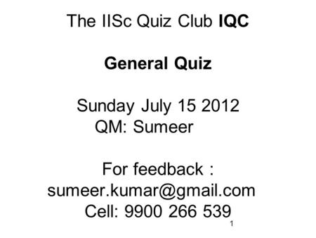 The IISc Quiz Club IQC General Quiz Sunday July QM: Sumeer
