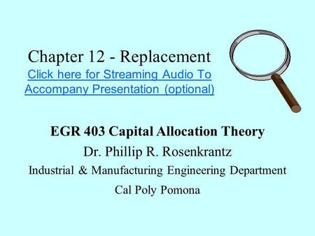 Chapter 12 - Replacement Click here for Streaming Audio To Accompany Presentation (optional) Click here for Streaming Audio To Accompany Presentation (optional)