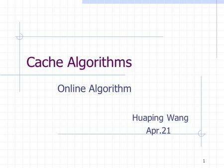 Online Algorithm Huaping Wang Apr.21