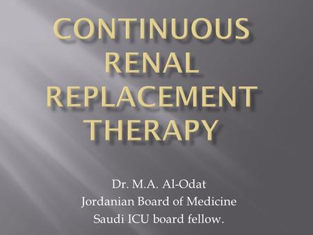 Dr. M.A. Al-Odat Jordanian Board of Medicine Saudi ICU board fellow.