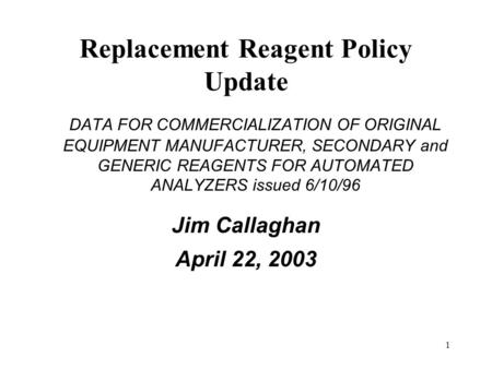 Replacement Reagent Policy Update
