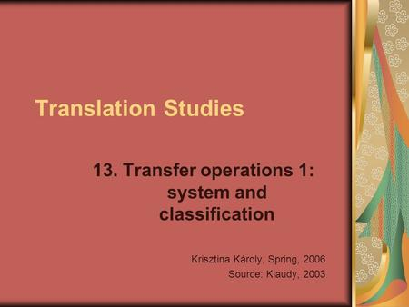 13. Transfer operations 1: system and classification